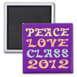 Peace Love Class 2012 Fridge Magnet