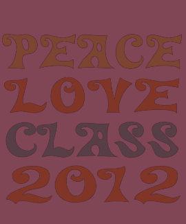 Peace Love Class 2012 T Shirts