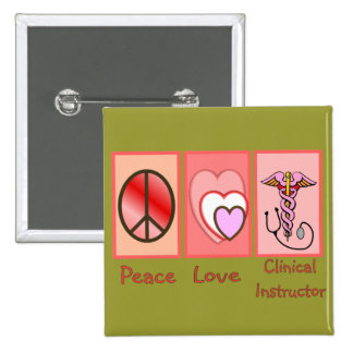 Peace, Love, Clinical Instructor Gifts 2 Inch Square Button