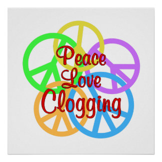 Peace Love Clogging Poster