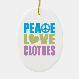 Peace Love Clothes Ceramic Ornament