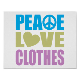 Peace Love Clothes Poster