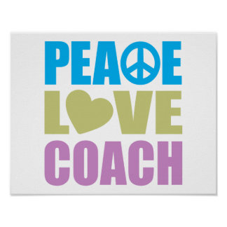 Peace Love Coach Posters