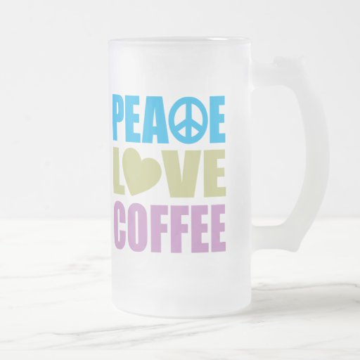 Peace Love Coffee 16 Oz Frosted Glass Beer Mug