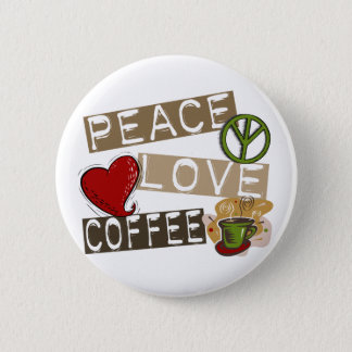 PEACE LOVE COFFEE 2 BUTTON