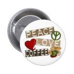 PEACE LOVE COFFEE 2 BUTTON