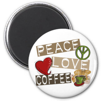 PEACE LOVE COFFEE 2 FRIDGE MAGNET