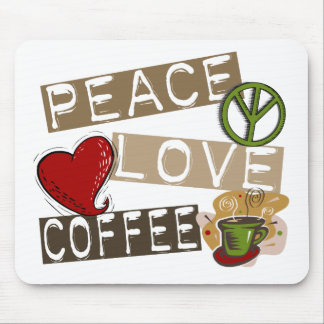 PEACE LOVE COFFEE 2 MOUSE PAD