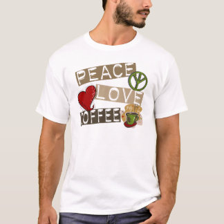 PEACE LOVE COFFEE 2 T-Shirt