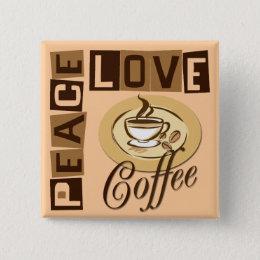 PEACE LOVE COFFEE BUTTON