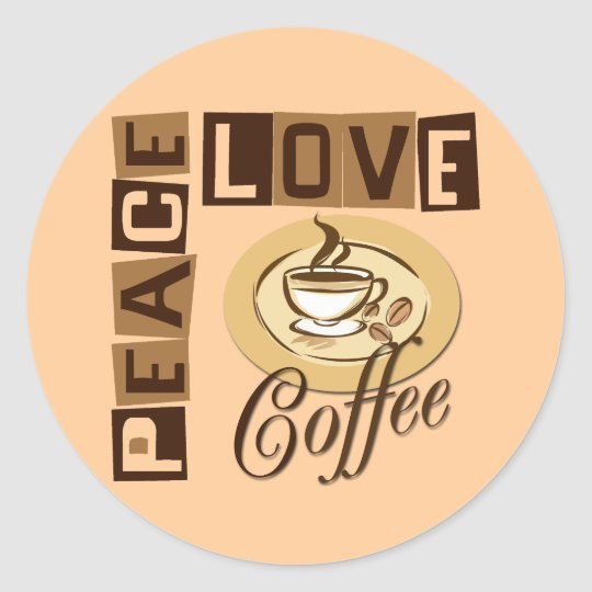 PEACE LOVE COFFEE CLASSIC ROUND STICKER