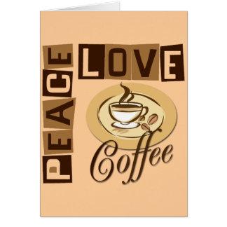 PEACE LOVE COFFEE GREETING CARD