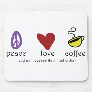 Peace Love Coffee Mouse Mat