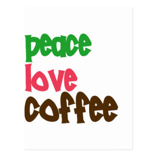 Peace Love Coffee Postcard