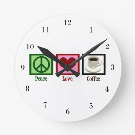 Peace Love Coffee Round Clock