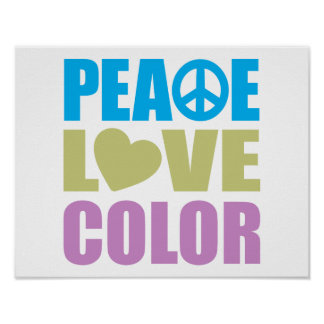 Peace Love Color Posters