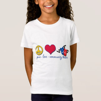 Peace Love Community Theatre T-Shirt