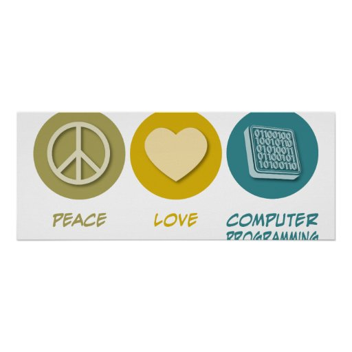 Peace Love Computer Programming Poster