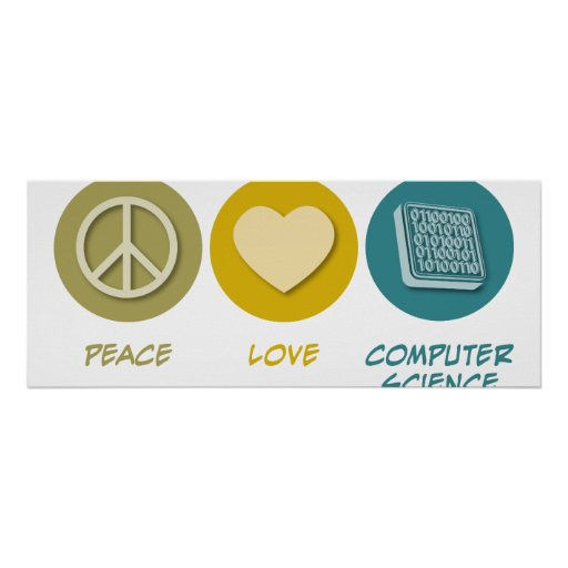 Peace Love Computer Science Posters