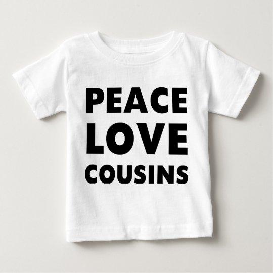 Peace Love Cousins Baby T-Shirt