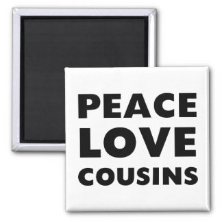 Peace Love Cousins 2 Inch Square Magnet
