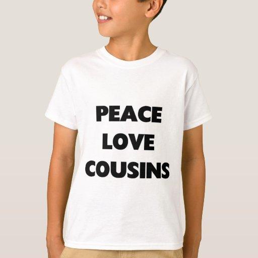 Peace, love, cousins T-Shirt