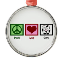 Peace Love Cows Metal Ornament