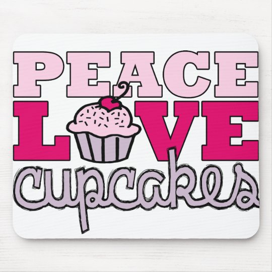 Peace, Love & Cupcakes! Mouse Pad