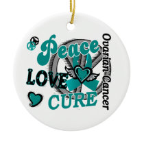Peace Love Cure 2 Ovarian Cancer Ceramic Ornament