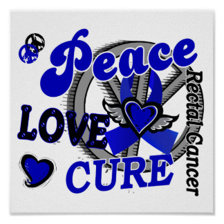 Peace Love Cure 2 Rectal Cancer / Anal Cancer Poster