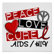 Peace Love Cure AIDS HIV Poster