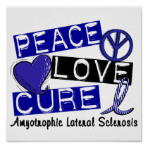 Peace Love Cure ALS Amyotrophic Lateral Sclerosis Poster