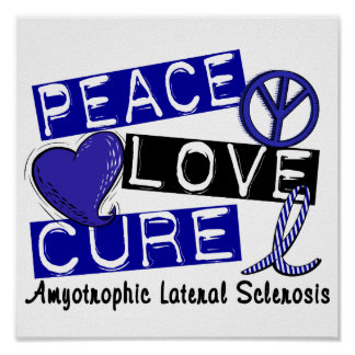 Peace Love Cure ALS Amyotrophic Lateral Sclerosis Posters