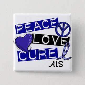 PEACE LOVE CURE ALS BUTTON