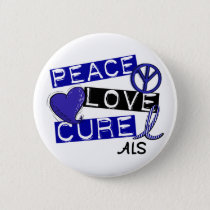 PEACE LOVE CURE ALS PINBACK BUTTON