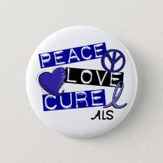 PEACE LOVE CURE ALS PINBACK BUTTON