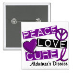 PEACE LOVE CURE ALZHEIMER'S DISEASE PINBACK BUTTONS