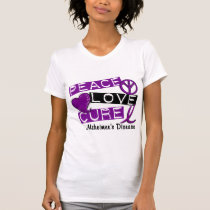 PEACE LOVE CURE ALZHEIMER'S DISEASE T-Shirt