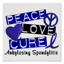 Peace Love Cure Ankylosing Spondylitis AS Poster