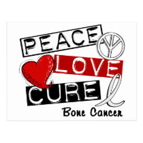PEACE LOVE CURE BONE CANCER POSTCARD