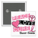 PEACE LOVE CURE BREAST CANCER BUTTON