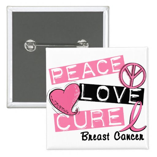 PEACE LOVE CURE BREAST CANCER BUTTONS
