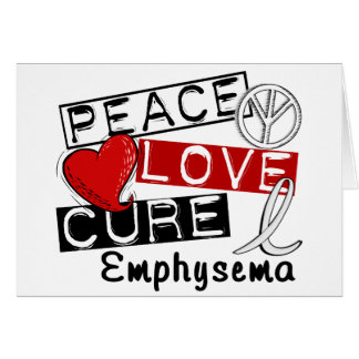 Peace Love Cure Emphysema Greeting Cards
