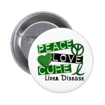 Peace Love Cure Liver Disease Pinback Button