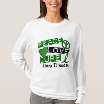 Peace Love Cure Liver Disease T-Shirt