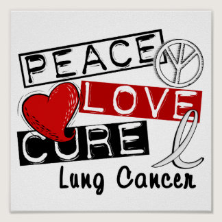 Peace Love Cure Lung Cancer Poster