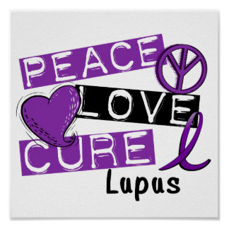Peace Love Cure Lupus Posters