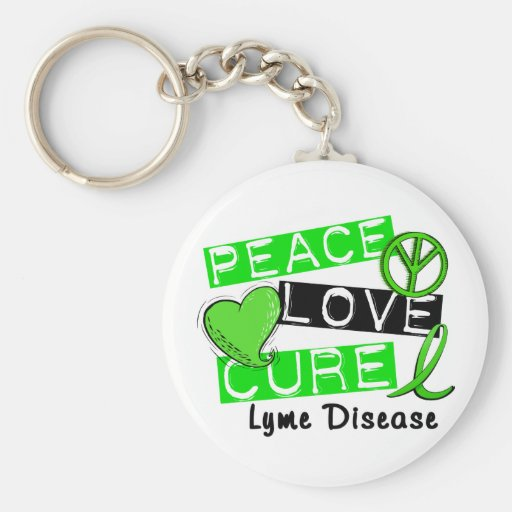 Peace Love Cure Lyme Disease 1 Key Chain