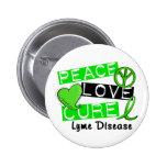 Peace Love Cure Lyme Disease 1 Pinback Button