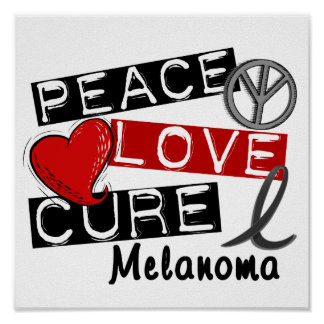 Peace Love Cure Melanoma Poster